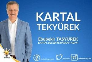Ebubekir Taşyürek : Ak Parti Kartal Belediye Başkan Adayı