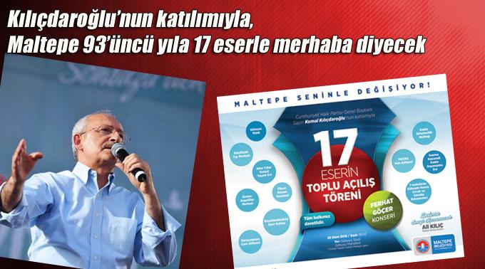 Maltepe'de Kılıçdaroğlu'nun katılacağı 17 eserin toplu açılışı gerçekleşecek
