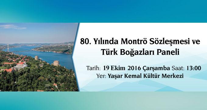 80. Yılında Montrö Sözleşmesi ve Türk boğazları mercek altına alınıyor