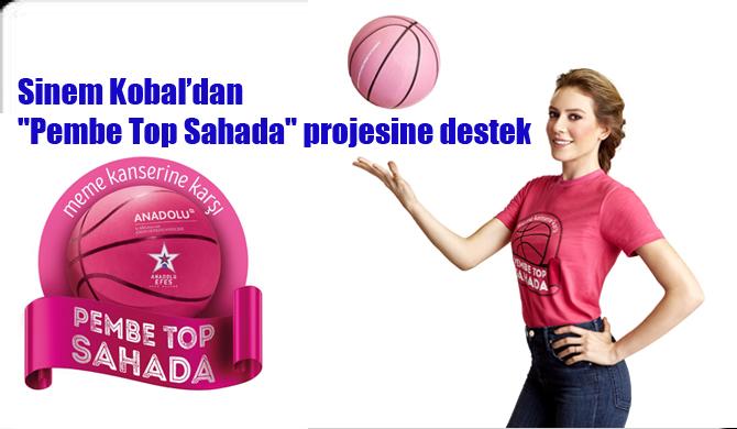 "Sinem Kobal'dan ""Pembe Top Sahada"" projesine destek"