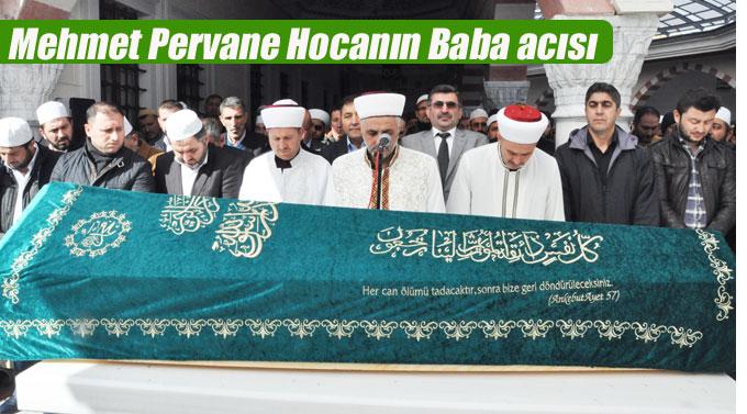 Mehmet Pervane Hocanın Baba acısı