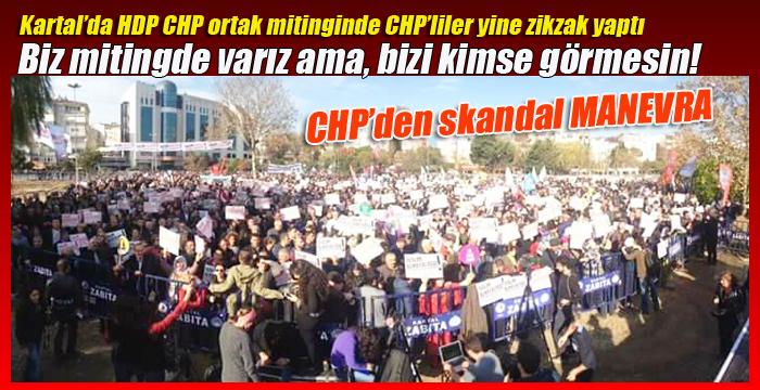 Kartal'da HDP CHP ortak mitinginde CHP'liler yine zikzak yaptı
