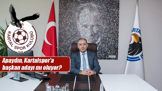 Apaydın, Kartalspor'a başkan adayı mı oluyor?