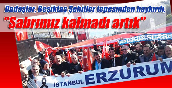 """Dadaşlar, Beşiktaş Şehitler tepesinden haykırdı, """"Sabrımız kalmadı artık"""""""