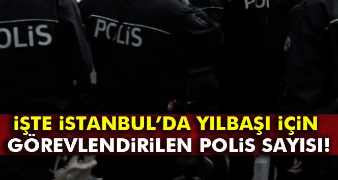 İstanbul'da yılbaşında 25 bin polis görev yaptı