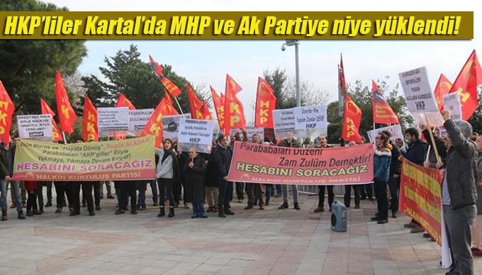 HKP'liler Kartal'da MHP ve Ak Partiye niye yüklendi!