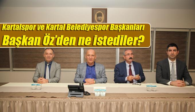 Kartalspor ve Kartal Belediyespor Başkanları Başkan Öz'den ne istedi?
