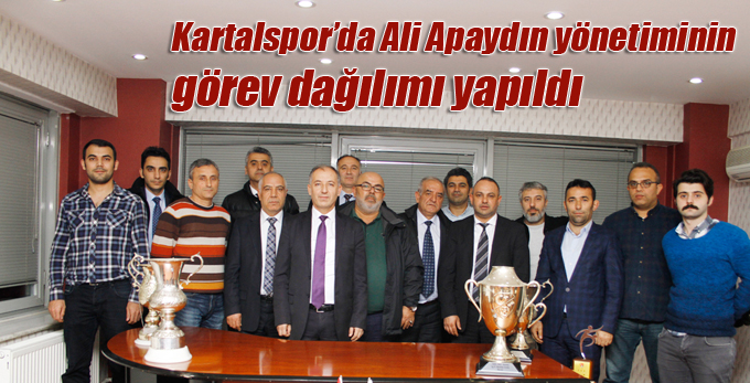 Kartalspor'da Ali Apaydın yönetiminin görev dağılımı yapıldı