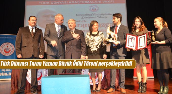 Türk Dünyası Turan Yazgan Büyük Ödül Töreni gerçekleştirildi