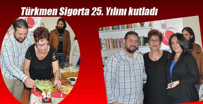 Türkmen Sigorta 25. Yılını kutladı