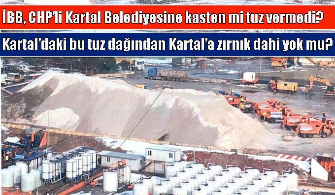 İBB, CHP'li Kartal Belediyesine kasten mi tuz vermedi?