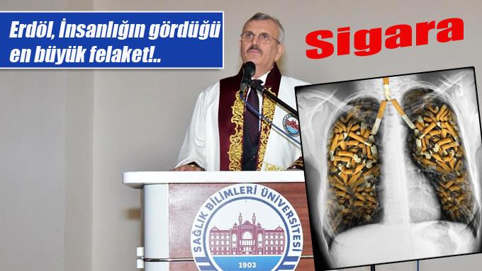 Erdöl, İnsanlığın gördüğü en büyük felaket, Sigara