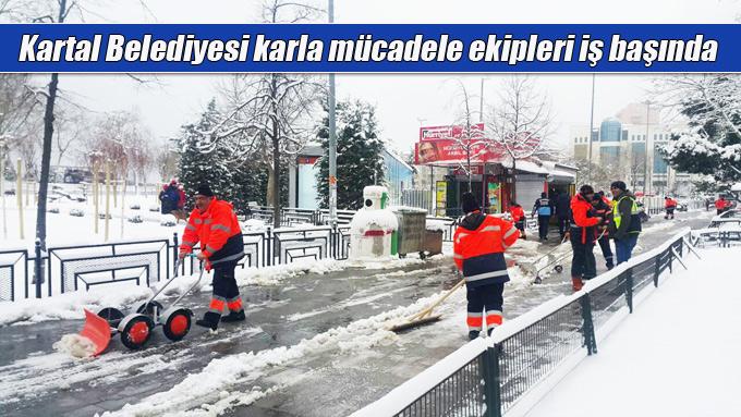 Kartal Belediyesi karla mücadele ekipleri iş başında