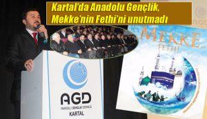 Kartal'da Anadolu Gençlik, Mekke'nin Fethi'ni unutmadı