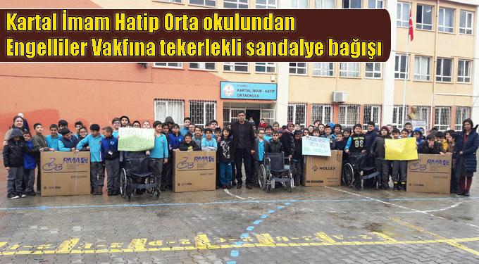 Kartal İmam Hatip Orta okulundan Engelliler Vakfına tekerlekli sandalye bağışı
