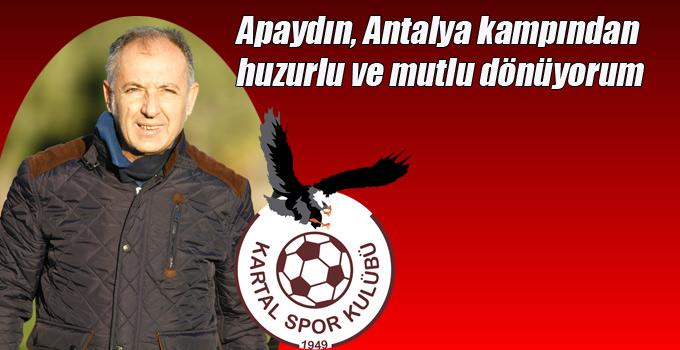 Apaydın, Antalya kampından huzurlu ve mutlu dönüyorum