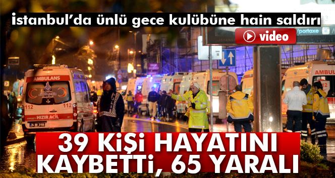 Ortaköy'de Reina'da terör saldırısı! 39 kişi hayatını kaybetti