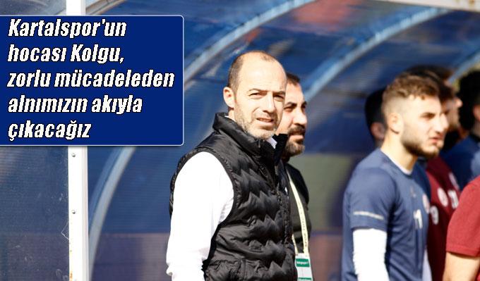 Kartalspor'un hocası Kolgu, zorlu mücadeleden alnımızın akıyla çıkacağız