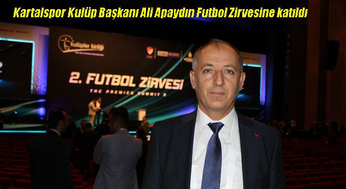 Kartalspor Kulüp Başkanı Ali Apaydın Futbol Zirvesine katıldı.