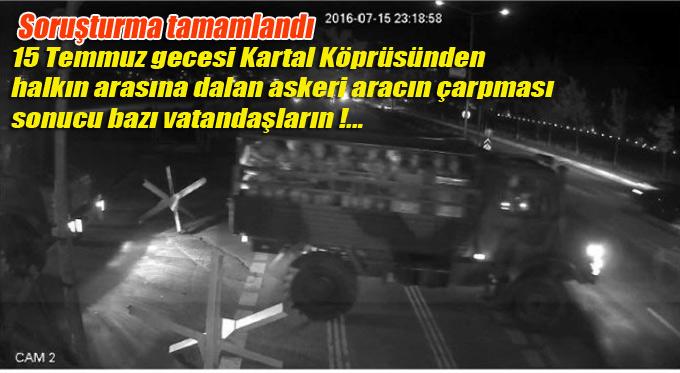 15 Temmuz gecesi Kartal Köprüsünden halkın arasına dalan askeri aracın çarpması sonucu bazı vatandaşların