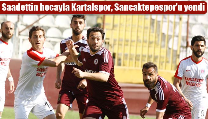 Saadettin hocayla Kartalspor, Sancaktepespor'u yenerek galibiyet aldı