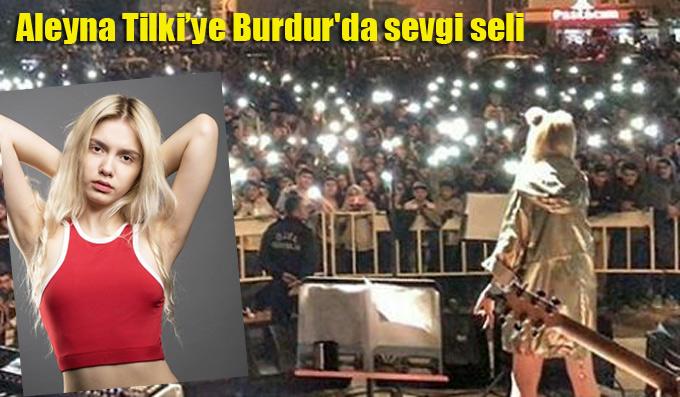 Aleyna Tilki'ye Burdur'da sevgi seli