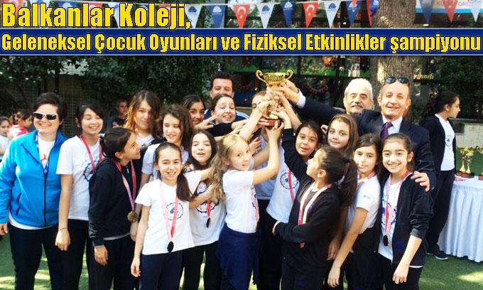 Balkanlar Koleji, Geleneksel Çocuk Oyunları ve Fiziksel Etkinlikler şampiyonu