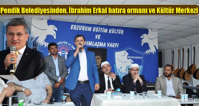 Pendik Belediyesinden, İbrahim Erkal hatıra ormanı ve Kültür Merkezi
