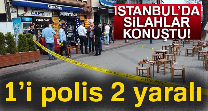 İstanbul'da silahlı çatışma: 1'i polis 2 yaralı