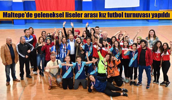 Maltepe'de geleneksel liseler arası kız futbol turnuvası yapıldı