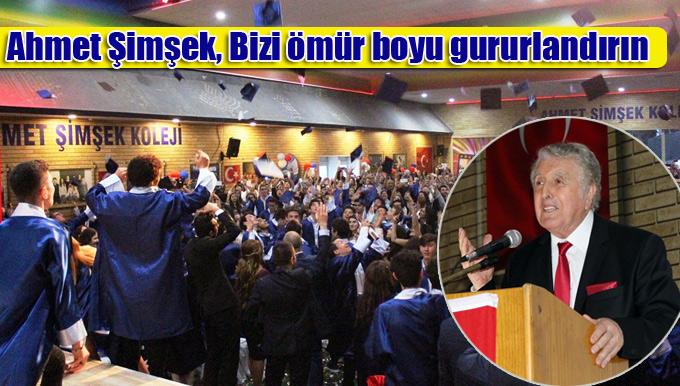 Ahmet Şimşek: Bizi ömür boyu gururlandırın