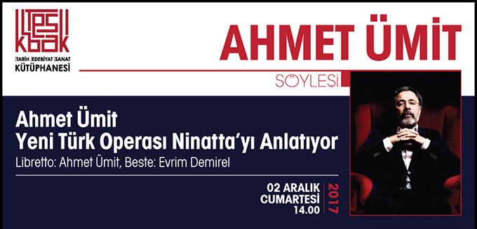 """Ahmet Ümit """"Ninatta"""" adlı operasıyla, 2 Aralık'ta izleyenlerle buluşuyor"""