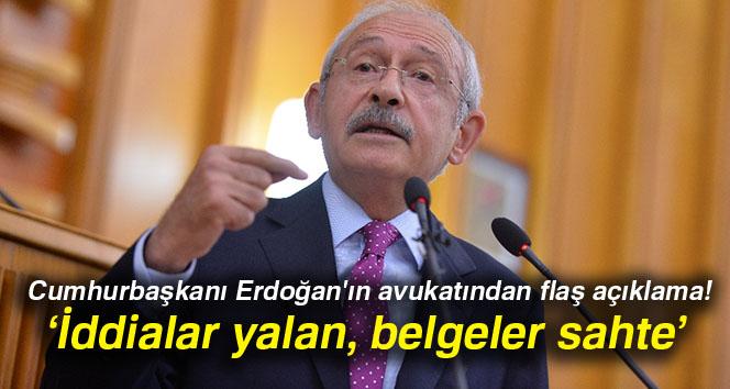 Erdoğan'ın avukatı: 'Kılıçdaroğlu'nun iddiaları yalan, kağıtlar da sahte'