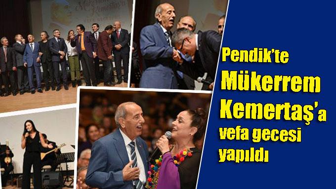 İstanbul Pendik'te Mükerrem Kemertaş'a vefa gecesi yapıldı