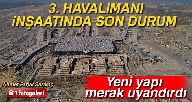 3.havalimanı inşaatında son durum