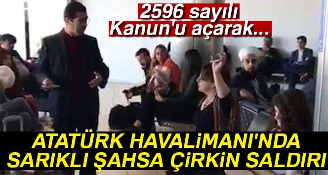 Atatürk Havalimanı'nda sarıklı şahsa çirkin saldırı