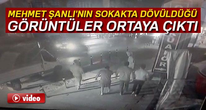 Mehmet Şanlı'nın sokakta dövüldüğü anlar kamerada