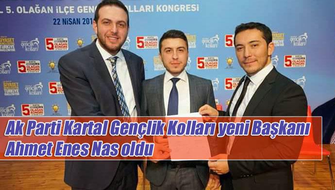 Ak Parti Kartal Gençlik Kolları yeni Başkanı Ahmet Enes Nas oldu