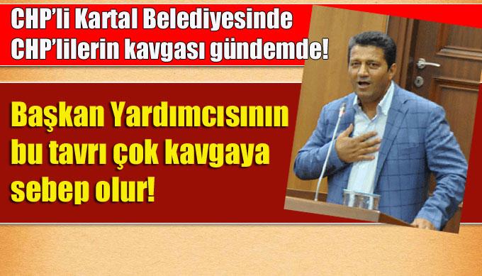 CHP'li Kartal Belediyesinde CHP'lilerin kavgası gündemde!