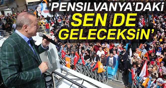 Cumhurbaşkanı Erdoğan Maltepe'den seslendi: 'Pensilvanya'daki sen de geleceksin'