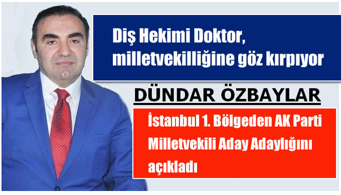 Doktor Özbaylar, milletvekilliğine göz kırpıyor!
