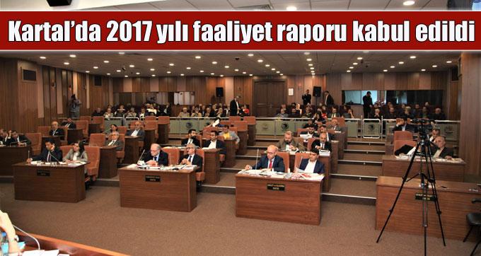 Kartal'da 2017 yılı faaliyet raporu kabul edildi