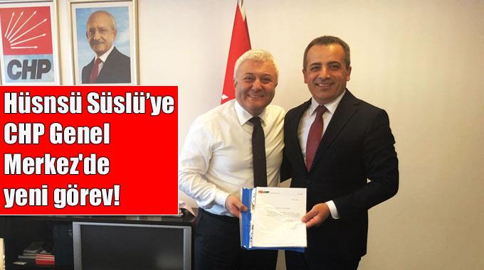 Hüsnsü Süslü'ye CHP Genel  Merkez'de yeni görev!