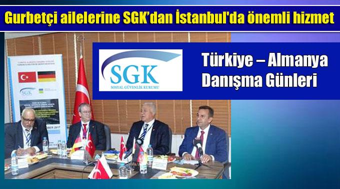 SGK'dan İstanbul'da Türkiye – Almanya Danışma Günleri