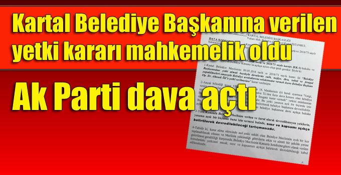 Kartal Belediye Başkanının yetki kararı mahkemelik oldu