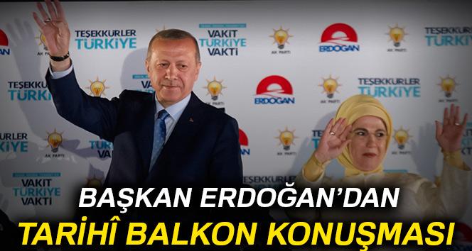 Başkan Erdoğan'dan tarihi balkon konuşması