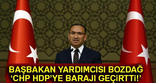 Bozdağ: 'CHP, HDP'ye barajı geçirtti'