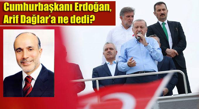 Cumhurbaşkanı Erdoğan, Kartal'da Arif Dağlar'a ne dedi?
