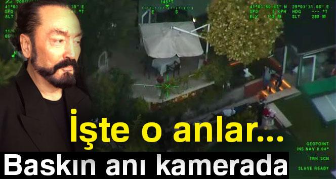 Adnan Oktar'ın villasına baskın anı kamerada