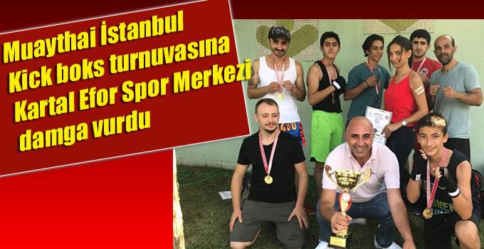 Muaythai İstanbul Kick boks turnuvasına, Kartal Efor Spor Merkezi damga vurdu